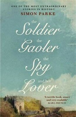 Soldier The Gaoler The Spy & Her Lover, Parke, Simon, 9781910674468