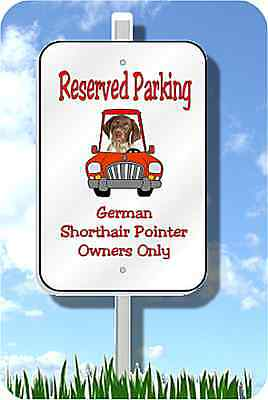 "German Shorthaired Pointer parking sign novelty 8""x12"" aluminum"
