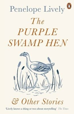PURPLE SWAMP HEN & OTHER STORIES, Lively, Penelope, 9780241978535