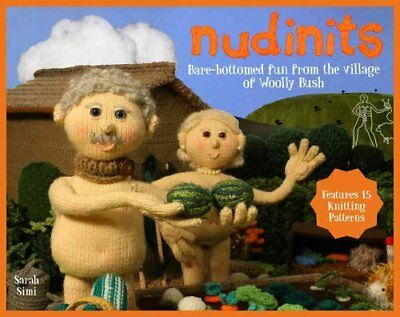 Nudinits Bare-Bottomed Fun from the Village of Woolly Bush 9781911042372