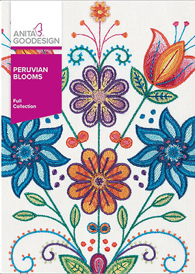 Anita Goodesign PERUVIAN BLOOMS Embroidery Design Collection 372AGHD -NEW SEALED