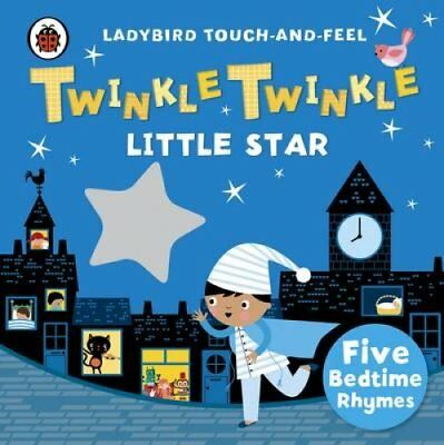 Twinkle, Twinkle, Little Star: Ladybird Touch and Feel Rhymes 9780241196182