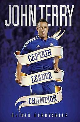 John Terry: Captain, Leader, Legend, Oliver Derbyshire, Very Good condition, Boo