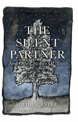 The Silent Partner: And Other Stories of Truth by Juliet Castle (Paperback,...
