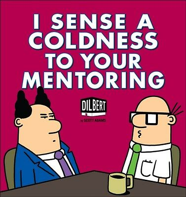 I Sense a Coldness to Your Mentoring: A Dilbert Book (Paperback),. 9781449429386