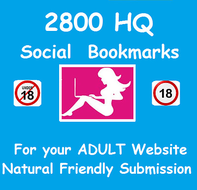 Submit your Adult site to 2800 Best SEO social bookmarks ,high quality links .