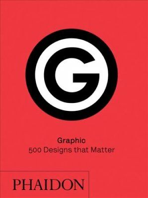 Graphic: 500 Designs That Matter by Phaidon Editors (Hardback, 2017)