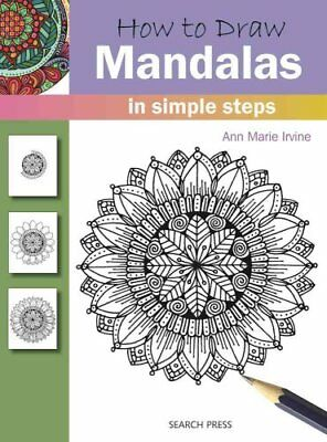 How to Draw: Mandalas In Simple Steps by Ann Marie Irvine 9781782214311