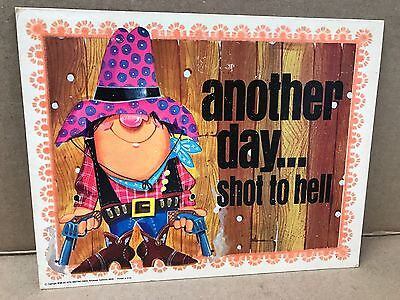 "Vintage Roth Cardboard Plaque ""another Day . . . Shot To Hell"" 9"" X 7"""