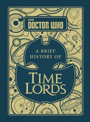 Doctor Who: A Brief History of Time Lords by Steve Tribe (Hardback, 2017)