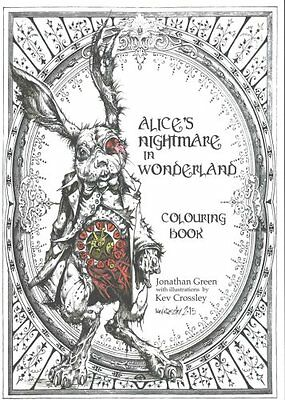Alice's Nightmare in Wonderland Colouring Book by Jonathan Green 9781909679825
