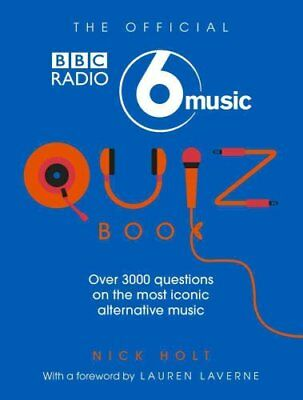 The Official Radio 6 Music Quiz Book by Nick Holt 9781785941757