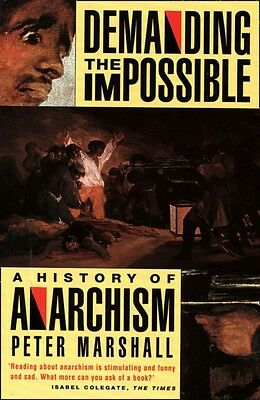 Demanding the Impossible: A History of Anarchism (Paperback), Mar. 9780006862451