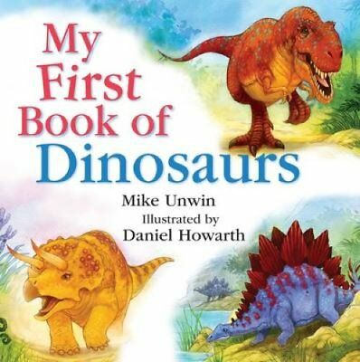 My First Book of Dinosaurs by Mike Unwin 9781472905451 (Hardback, 2015)