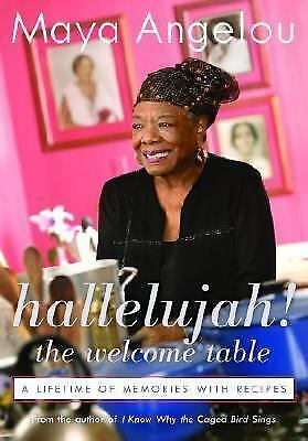 Hallelujah! The Welcome Table Cookbook by Maya Angelou Hardcover BOOK