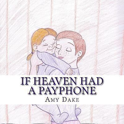 If Heaven Had a Payphone by Amy Dake (2015, Paperback, Large Type)