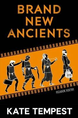 Brand New Ancients by Kate Tempest 9781447257684 (Paperback, 2013)