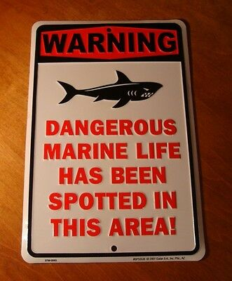 WARNING DANGEROUS MARINE LIFE SPOTTED IN THIS AREA Shark Beach Decor Sign NEW