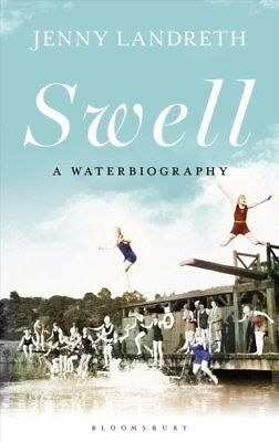 Swell: A Waterbiography by Jenny Landreth (Hardback, 2017)