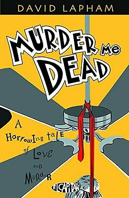 Murder Me Dead TPB by David Lapham  A Horrowing Tale of Love and Murder