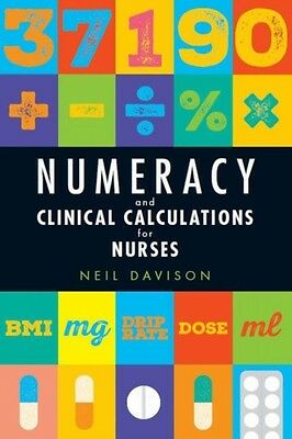 Numeracy and Clinical Calculations for Nurses (Paperback), Daviso. 9781908625243