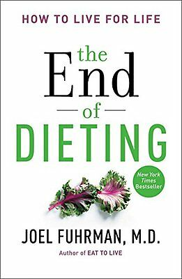 The End of Dieting: How to Live for Life NEW!