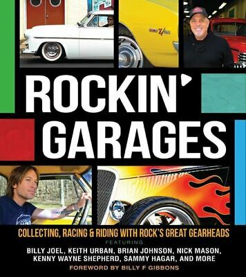 Rockin' Garages Collecting, Racing & Riding with Rock's Great Gearheads