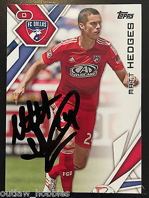 FC Dallas Matt Hedges Signed Autographed 2015 MLS Topps Card