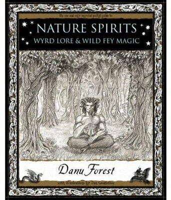 Nature Spirits Wyrd Lore and Wild Fey Magic by Danu Forest 9781904263821