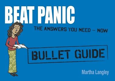 Beat Panic: Bullet Guides Everything You Need to Get Started (Pap. 9781444157680