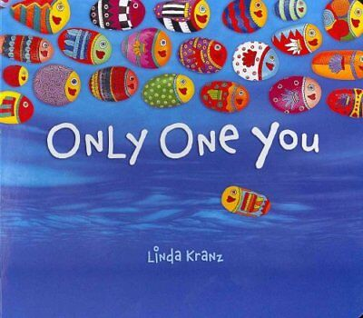 Only One You by Linda Kranz 9781589797482 (Board book, 2013)