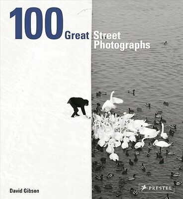 100 Great Street Photographs by David Gibson (Hardback, 2017)