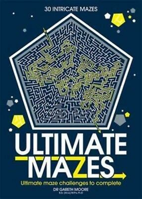 ULTIMATE MAZES, Moore, Gareth, B.Sc, M.Phil, Ph.D, 9781782437710