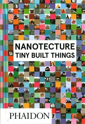 Nanotecture Tiny Built Things by Rebecca Roke 9780714870601 (Hardback, 2016)