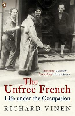 The Unfree French: Life Under the Occupation (Paperback), Vinen, . 9780140296846