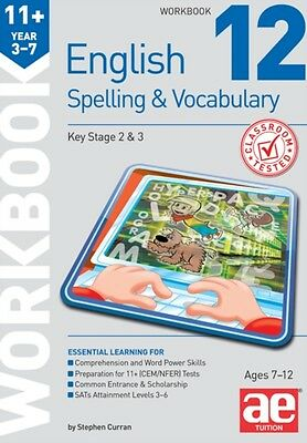 11+ Spelling and Vocabulary Workbook 12: Advanced Level (Paperbac...