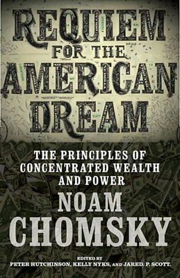 Requiem for the American Dream: The Principles of Concentrated Weath and...