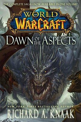 World of Warcraft: Dawn of the Aspects by Richard A. Knaak 9781476761374