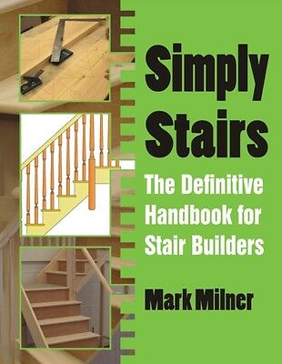 Simply Stairs: The Definitive Handbook for Stair Builders (Paperb. 9781849951494