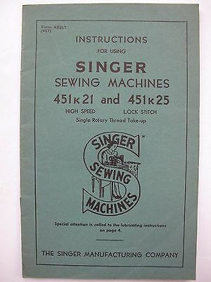 Vintage Instruction Manual - SINGER SEWING MACHINE 451K21 / 25