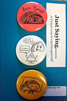 3-pk Novelty Buttons/Pins : HUMOR: TACOS THEME - Foodies TACO 'BOUT AWESOME