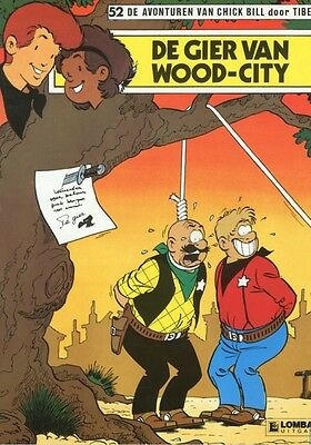 Chick Bill 52: De Gier van Wood-City.         1ste druk!