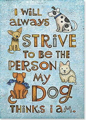 "LEANIN TREE ""I Always Strive to be the Person My Dog Thinks I Am"" Magnet#31404"