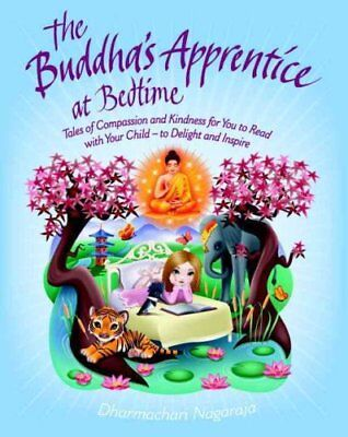 The Buddha's Apprentice at Bedtime: Tales of Compassion and Kindness for You...