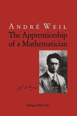 The Apprenticeship of a Mathematician (Paperback), Weil, Andre, G. 9783034897075