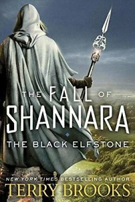 The Black Elfstone: Book One of the Fall of Shannara by Terry Brooks...