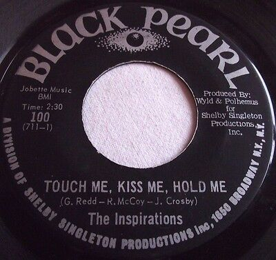 The Inspirations ~ Touch Me, Kiss Me, Hold Me ** Us Black Pearl 45