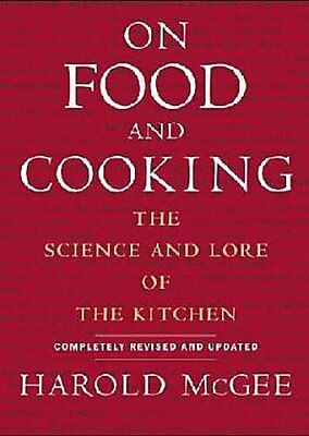 Harold McGee / On Food and Cooking: The Science and Lore of th ...9780684800011