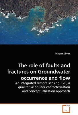 Adugna Girma / The role of faults and fractures on Groundwat ... 9783639243390