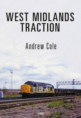 West Midlands Traction, Cole, Andrew, 9781445664590